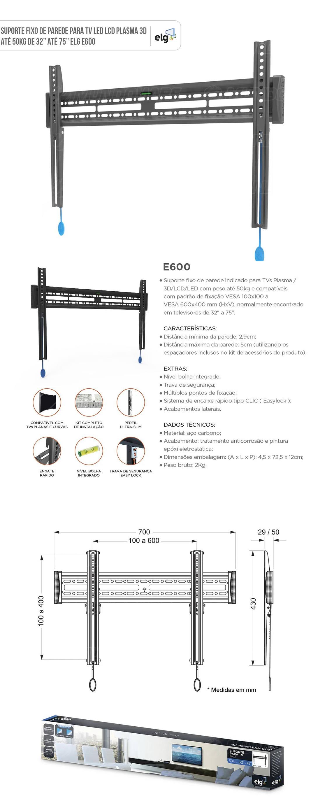 Suporte Fixo de Parede para TV de 32 até 75 pol e 50kg em Aço Carbono Pré-Montado ELG E600