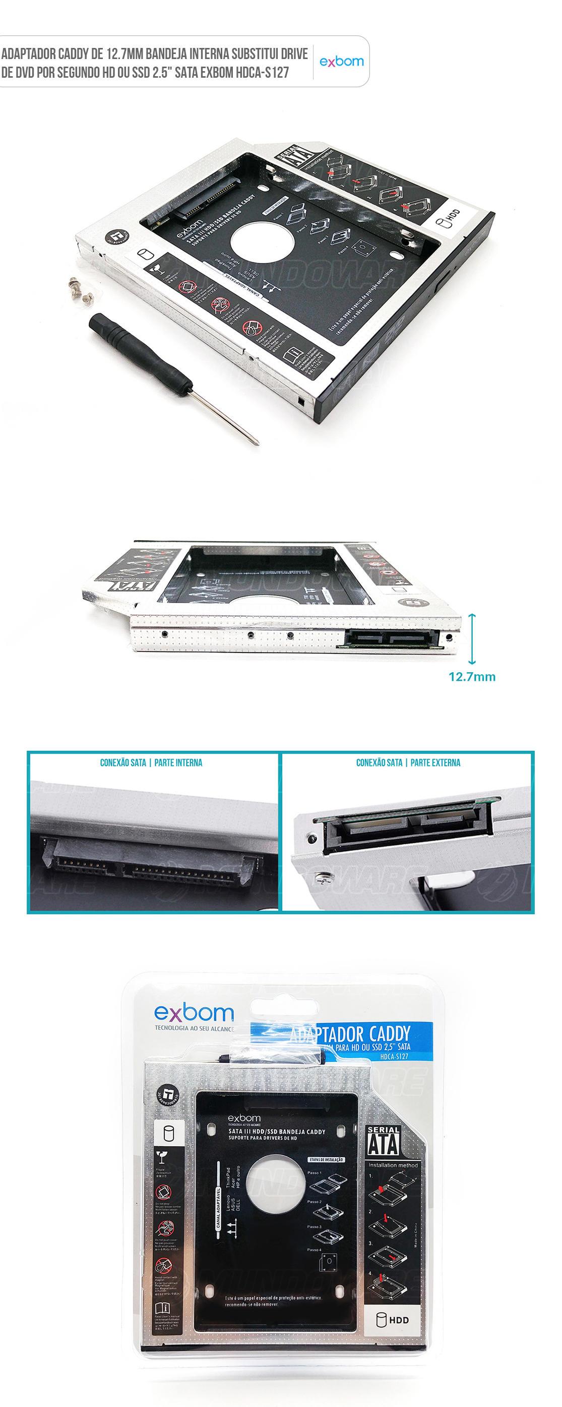 Bandeja Caddy para substituir drive DVD por segundo HD ou SSD de 12.7mm