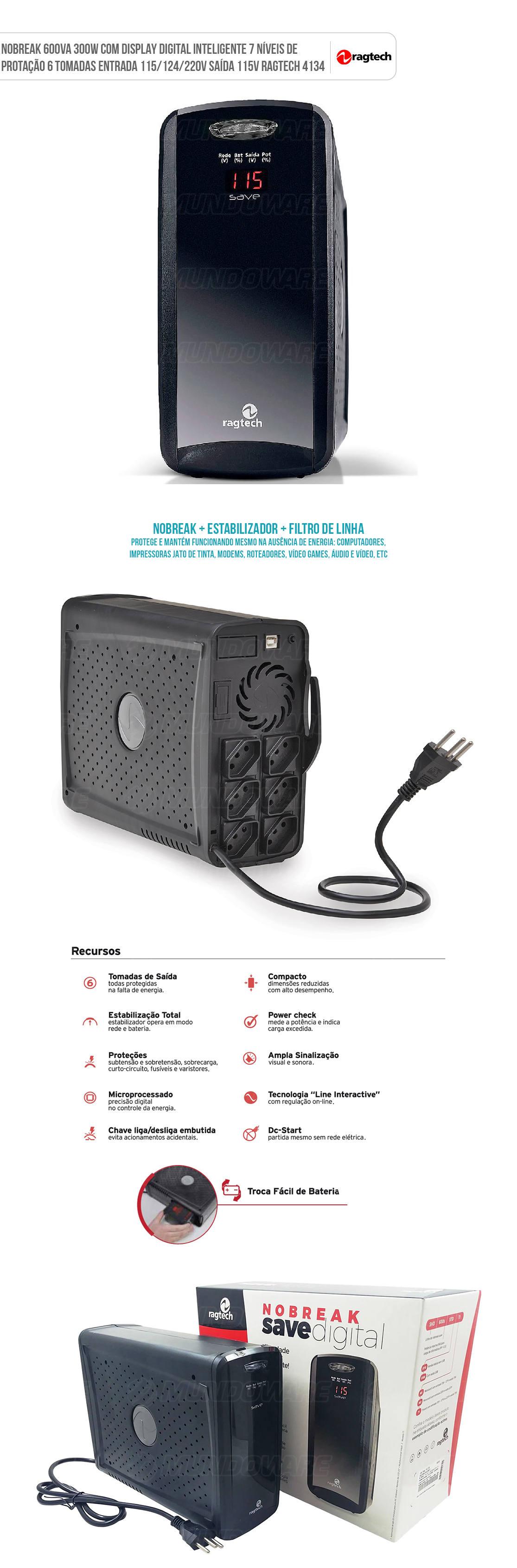 Nobreak 600VA 300W com Display Digital Inteligente 7 Níveis de Protação 6 Tomadas E.115/124/220V S.115V Ragtech 4134