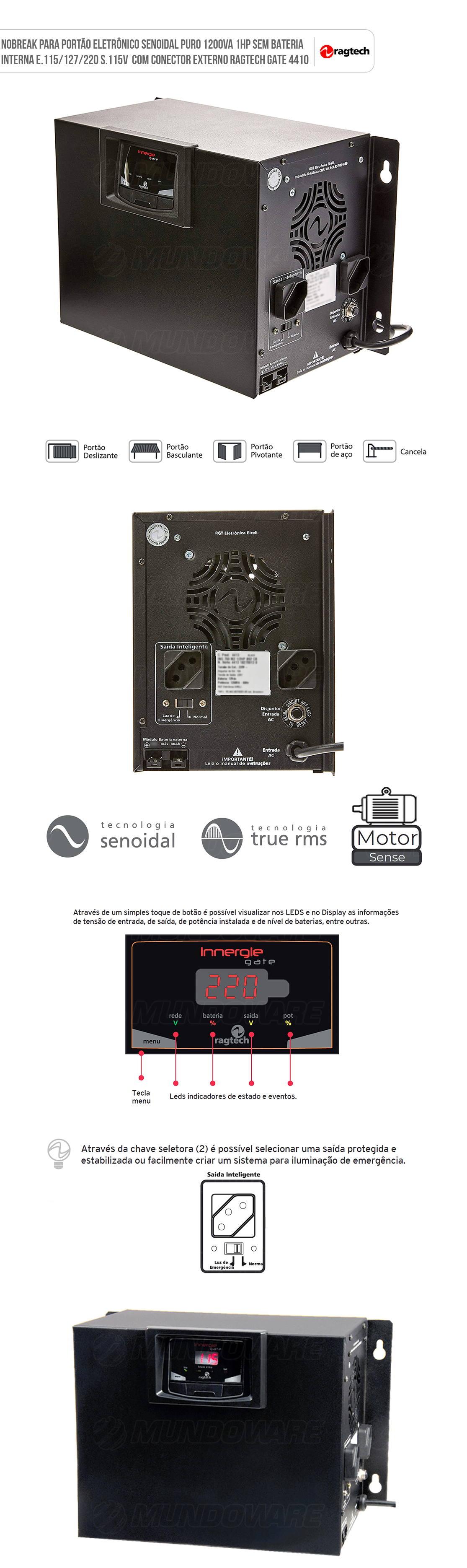Nobreak para Portão Eletrônico Senoidal 1200 VA 1HP E.115/127/220 S.115V Sem Bateria Interna com Engate para Bateria Externa Ragtech Innergie Gate 4410