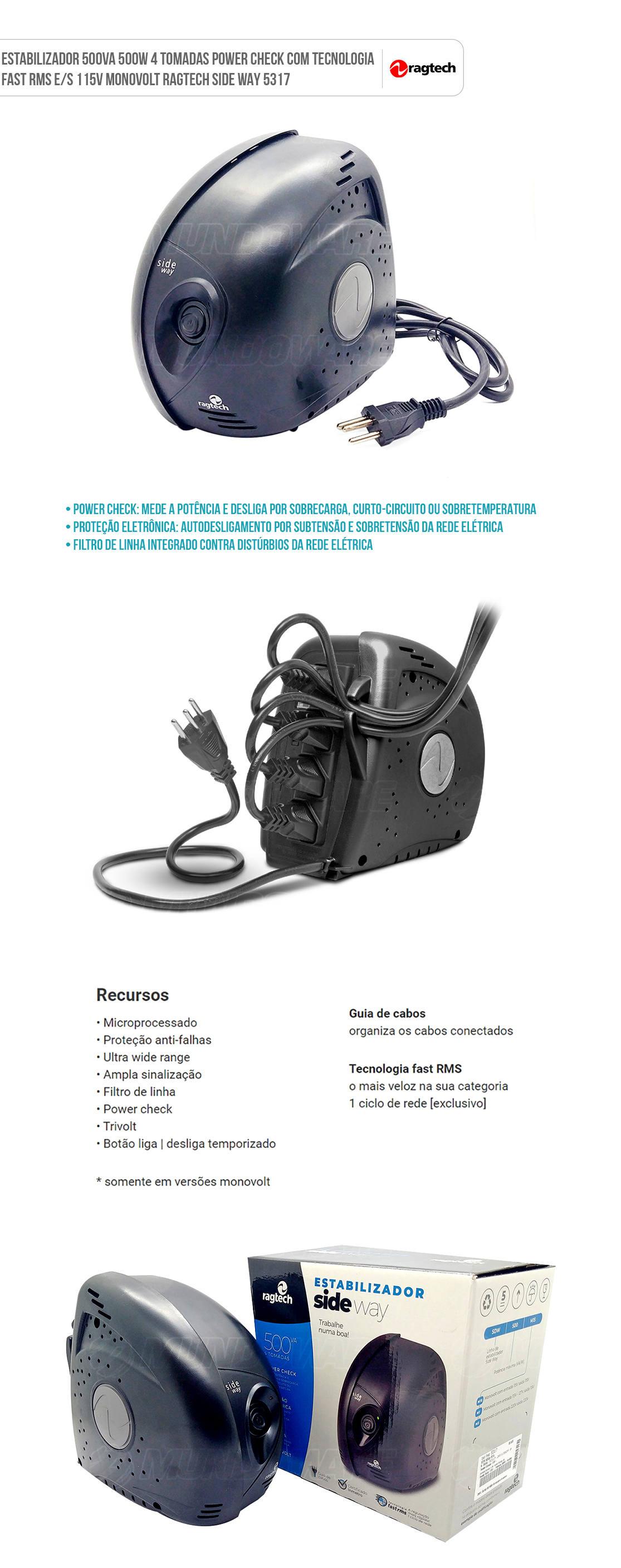 Estabilizador 500VA 500W 4 Tomadas Power Check com Tecnologia Fast RMS E/S 115V Monovolt Ragtech Side Way 5317
