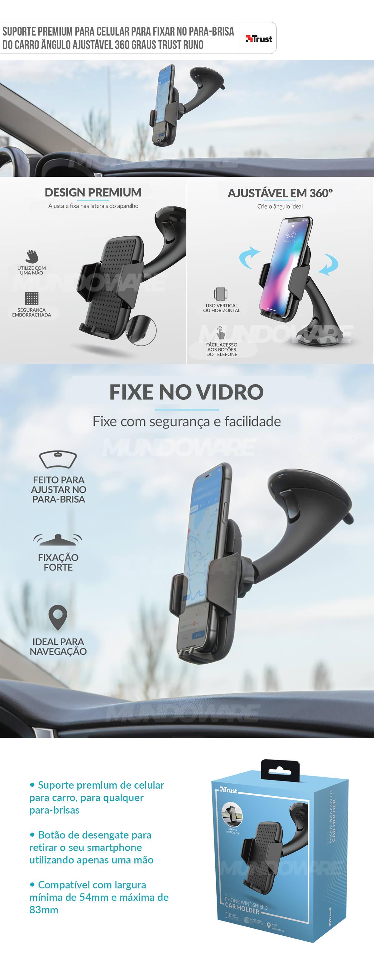 Suporte para Celular Premium para Fixar no Para-Brisa de Carro Ângulo Ajustável 360 Graus Trust Runo
